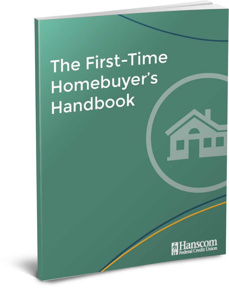 The First-Time Homebuyer's Handbook by Hanscom Federal Credit Union